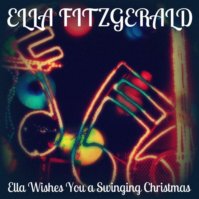 Ella Wishes You A Swinging Christmas.Ella Wishes You A Swinging Christmas By Ella Fitzgerald On