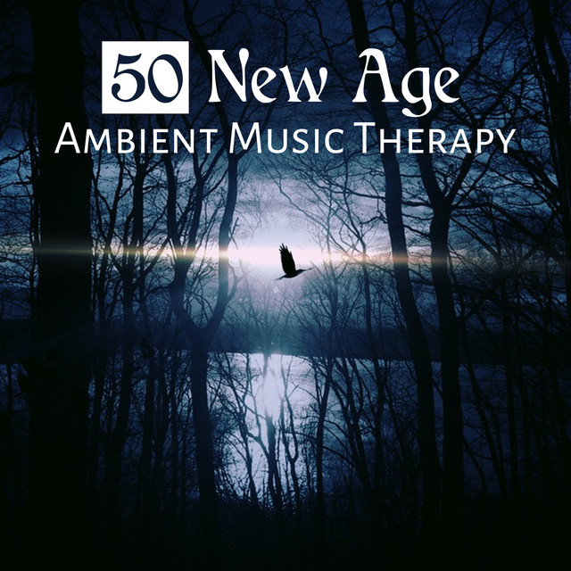 50 New Age: Ambient Music Therapy - Calming Instrumental