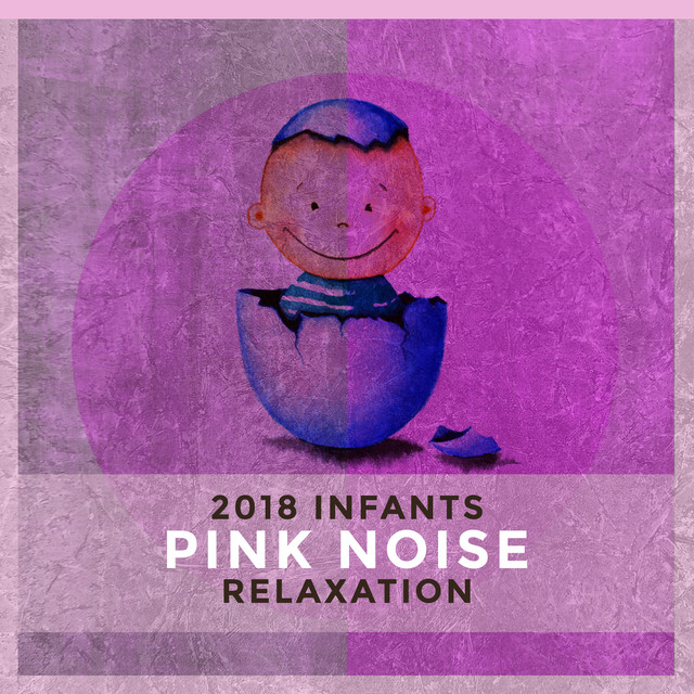 2018 Infants Pink Noise Relaxation