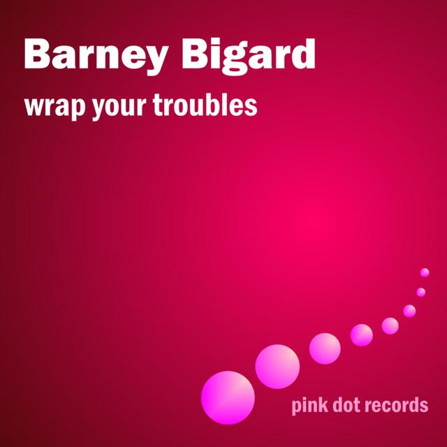 Wrap Your Troubles
