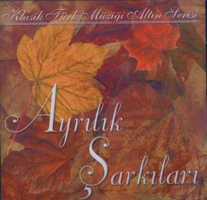 Ayrilik Sarkilari Klasik Turk Muzigi