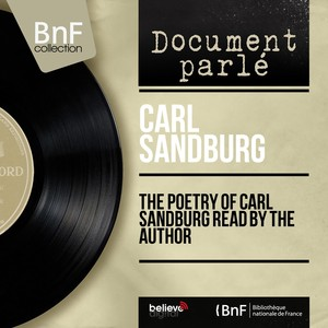 The Poetry of Carl Sandburg Read by the Author (Mono Version) Audiobook