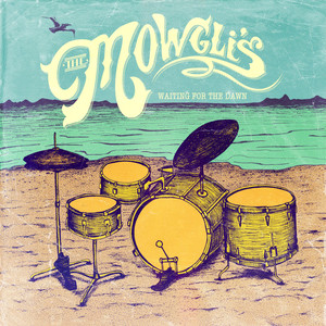 Waiting For The Dawn - The Mowglis