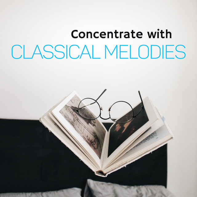 Album cover for Concentrate with Classical Melodies by Wolfgang Amadeus Mozart, Relaxing Piano Music Masters