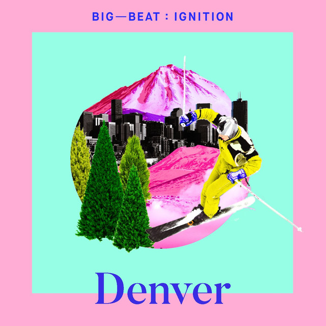 Album cover for Big Beat Ignition: Denver by Various Artists