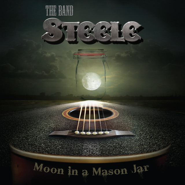 Album cover for Moon in a Mason Jar by The Band Steele