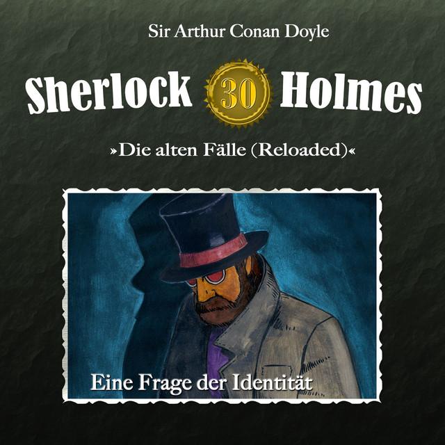 Album cover for Die alten Fälle [Reloaded] - Fall 30: Eine Frage der Identität by Sherlock Holmes