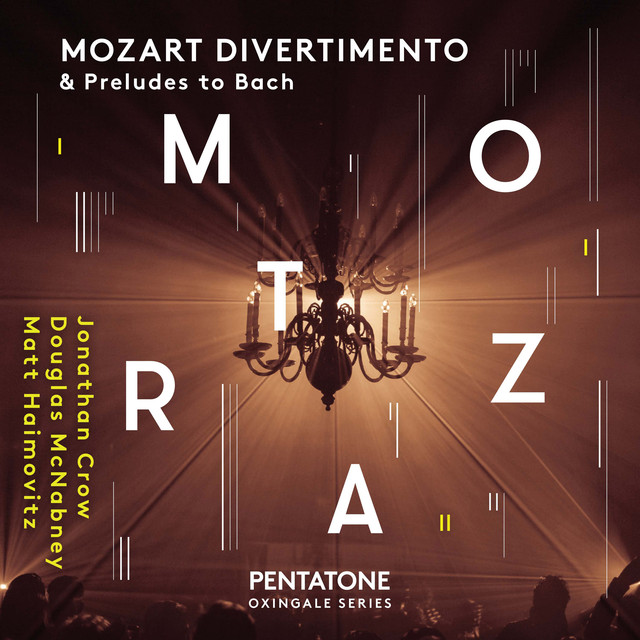 Mozart: Divertimento & Preludes to Bach