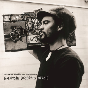 Everyone Deserves Music - Michael Franti and Spearhead