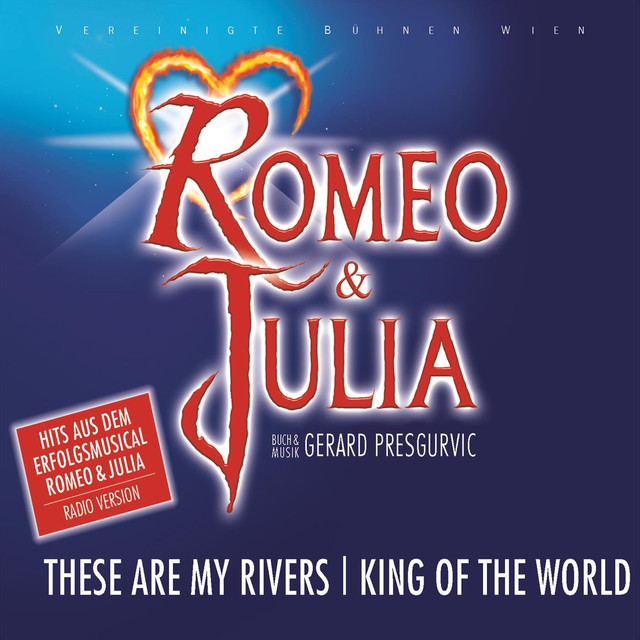 Romeo & Julia - These Are My Rivers/Kings Of The World