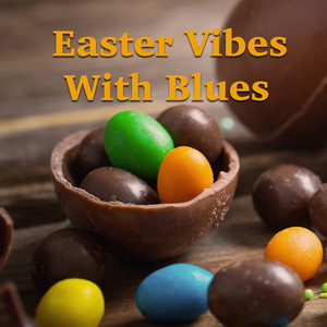 Easter Vibes With Blues