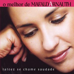 O Melhor De Mafalda Arnauth - Talvez Se Chame Saudade album