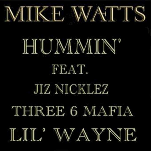 Mike Watts Ft Lil Wayne, Three 6 Mafia, Jiz Nicklez