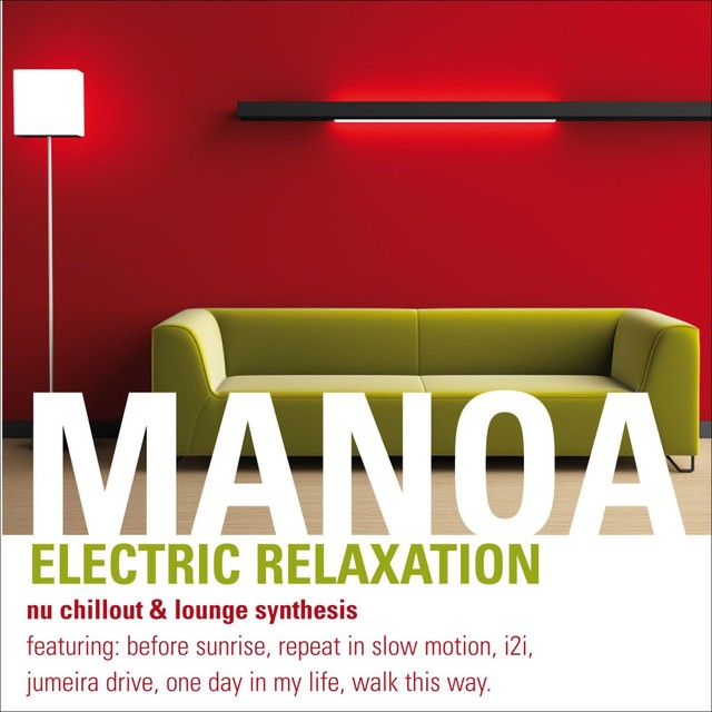 Manoa - Electric Relaxation (Nu Chillout & Lounge Synthesis)