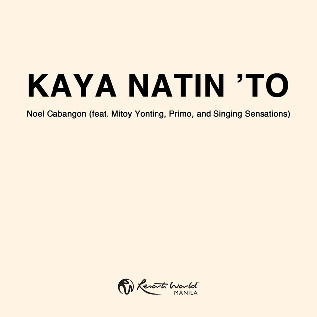 Kaya Natin 'to (feat. Mitoy Yonting, Primo & Singing Sensations)