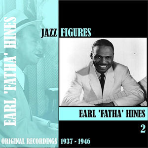Jazz Figures / Earl 'Fatha' Hines, Volume 2 (1937-1946) album