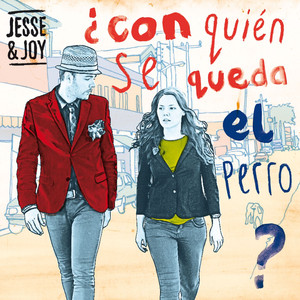 ¿Con quién se queda el perro? - Jesse and Joy