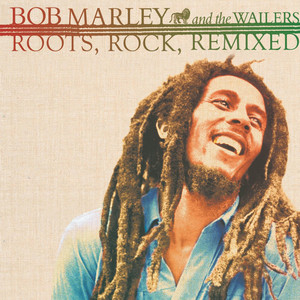 Roots, Rock, Remixed: The Complete Sessions - Bob Marley