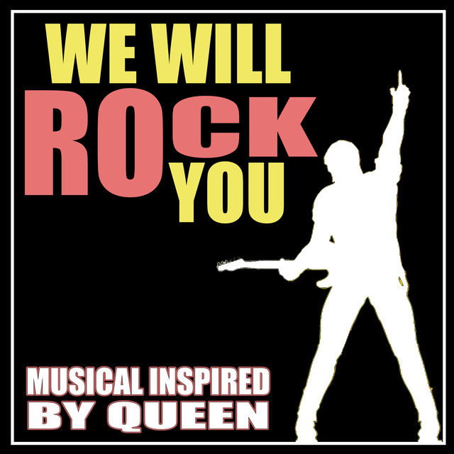 We Will Rock You (Musical Inspired By Queen) by