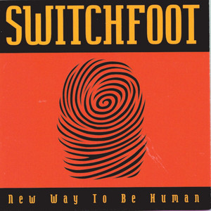 New Way To Be Human - Switchfoot