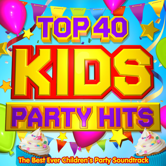 top 40 kids party hits the best ever children s party soundtrack
