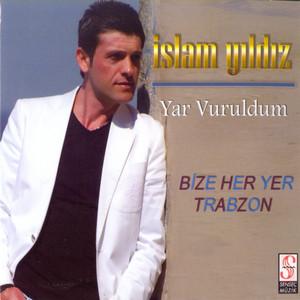 Yar Vuruldum / Bize Her Yer Trabzon Albümü