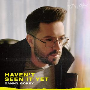Danny Gokey – Haven't Seen It Yet (2019) Download