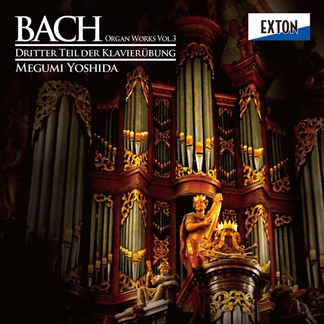 J.S.Bach: Dritter Teil der Klavier Ubung [Bach Organ Works Vol. 3] Albumcover