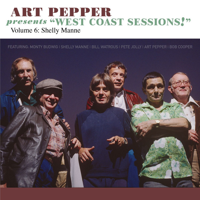 "Art Pepper Presents ""West Coast Sessions!"" Volume 6: Shelly Manne"