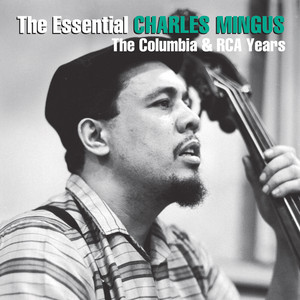 The Essential Charles Mingus: The Columbia & RCA Years album