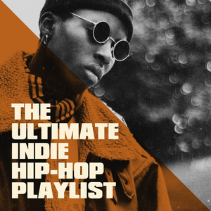 The Ultimate Indie Hip-Hop Playlist album