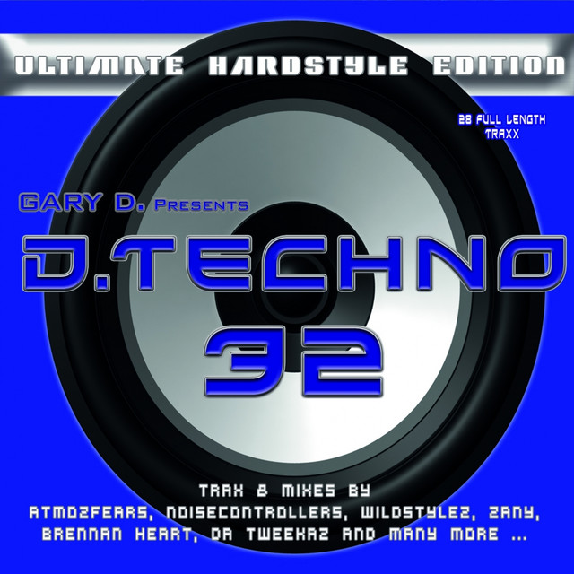 Gary D. pres D.Techno 32 (Ultimate Hardstyle Edition)