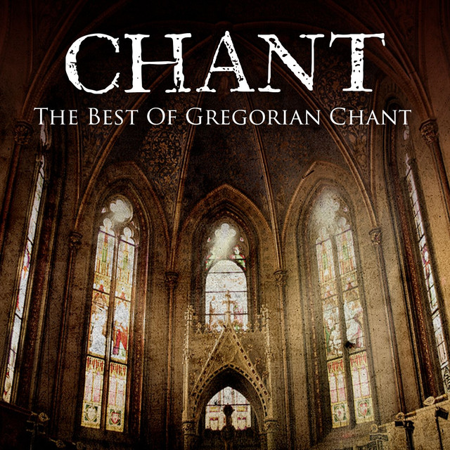 CHANT: The Best Of Gregorian Chant by Traditional on Spotify