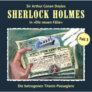 Die neuen Fälle - Fall 03: Die betrogenen Titanic-Passagiere