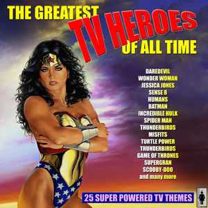 The Greatest TV Heroes Of All Time Albumcover