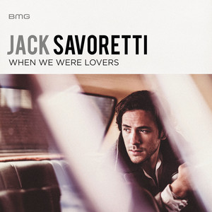 Jack Savoretti When We Were Lovers cover