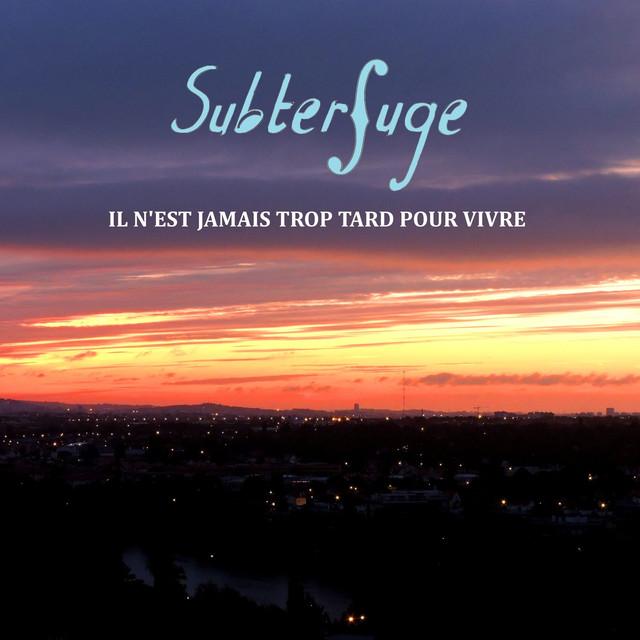 Album cover for Il n'est jamais trop tard pour vivre by Subterfuge