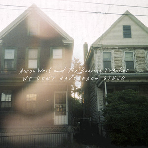 We Don't Have Each Other - Aaron West
