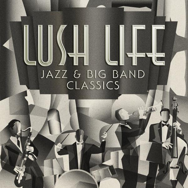Various Artists Lush Life: Jazz & Big Band Classics album cover