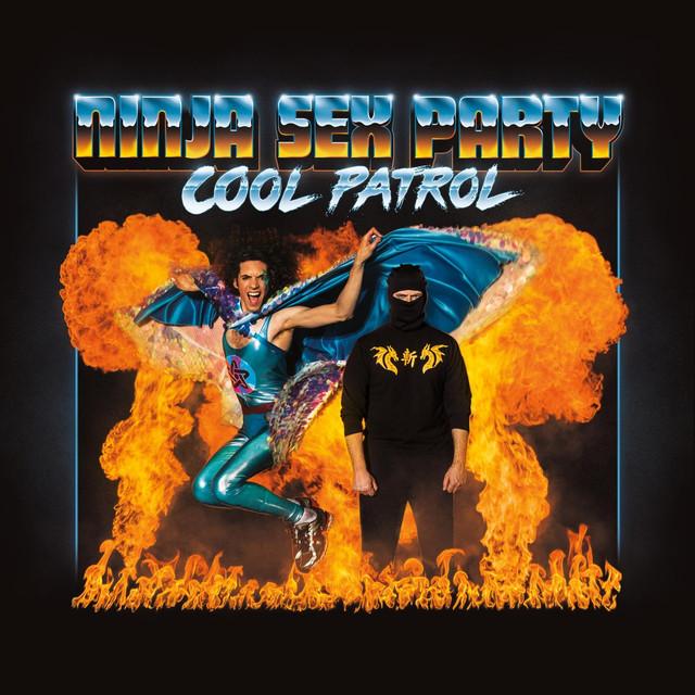 Cool Patrol By Ninja Sex Party On Spotify-8076