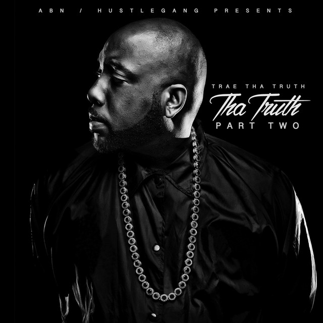 Album cover for Tha Truth, Pt. 2 by Trae Tha Truth