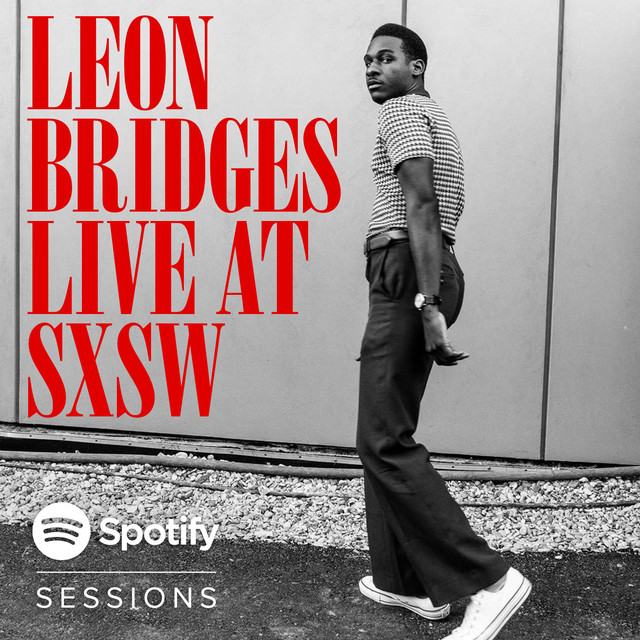 Coming Home Deluxe Leon Bridges: Live At SXSW 2015, A Song By Leon Bridges On Spotify