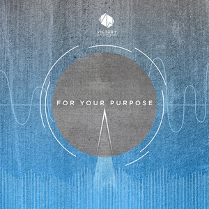 For Your Purpose - Victory Worship