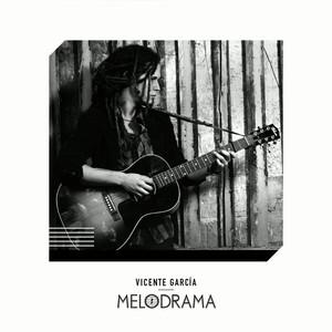 Melodrama - Vicente García