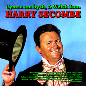 Cymru am byth, Harry Secombe - A Welsh Icon album