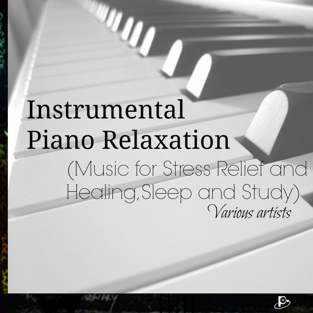 Instrumental Piano Relaxation (Music for Stress Relief and