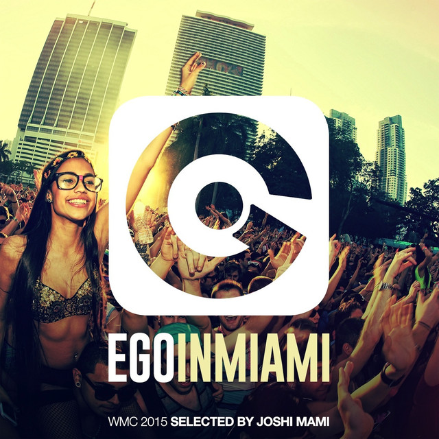 Ego in Miami Selected by Joshi Mami (Wmc 2015 Edition) Albumcover