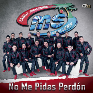 No Me Pidas Perdón - Banda Ms