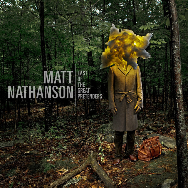 Last Of The Great Pretenders By Matt Nathanson On Spotify