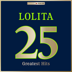 Masterpieces Presents Lolita: 25 Greatest Hits album